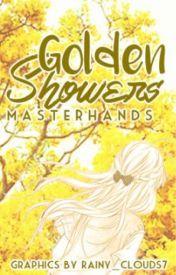 Golden Showers || IRL One shots by masterhands