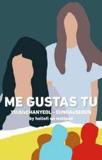 Me Gustas Tu [I Like You] - GFRIEND FANFICTION by hellofi