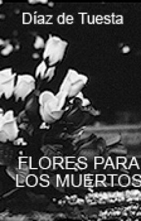 Flores para los muertos by DiazdeTuesta