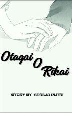 Otagai O Rikai by DheaPutri733