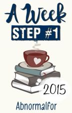 """A Week """"Step #1"""" by abnormalfor"""