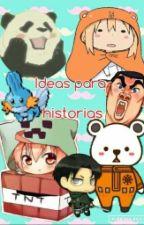 Ideas para nuevas historias by Mikxchxn