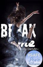 Break me by dariutz