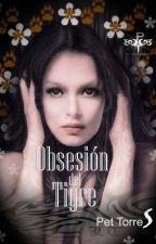 Obsesión  del  TIGRE (Disponible en Amazon) by pettorres
