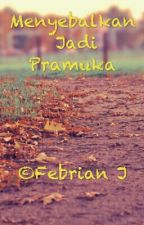 Menyebalkan Jadi Pramuka by febrian23