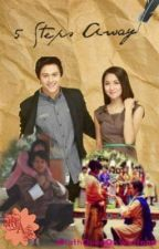 5 Steps Away (KathQuen) by myachillesheel