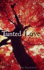 Tainted Love by exoticlove