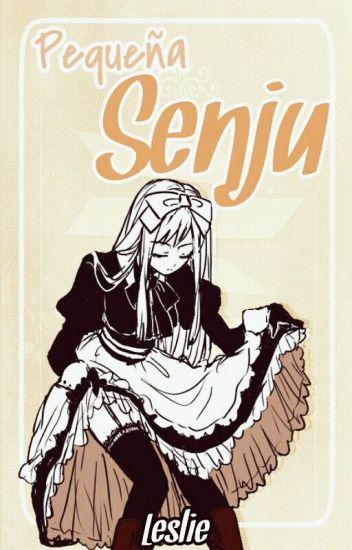 Pequeña Senju [Madara Uchiha]