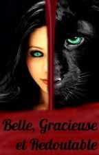 Belle, Gracieuse et Redoutable. Tome 1 by LaViou1618