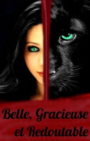 Belle, Gracieuse et Redoutable. Tome 1