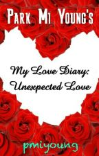 My Love Diary: Unexpected Love by pmiyoung