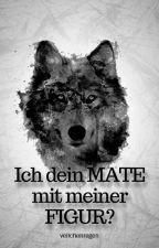 Ich dein MATE mit meiner FIGUR? by veilchenregen