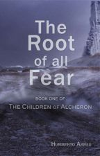 The Root of All Fear by stormvisions