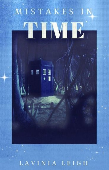 Dr Who: Mistakes in Time by lavinialeigh