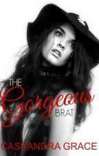 The Gorgeous Brat (Under Major Editing) by kisindraaaa