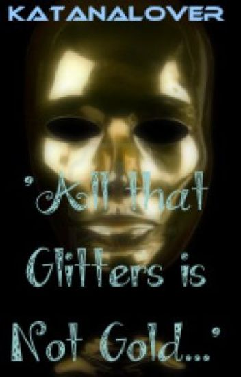 every glitter is not gold