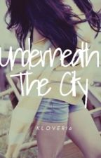Underneath the City - Street Boys Book 2 by Klover16