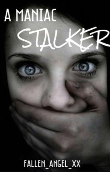 A Maniac Stalker || Harry Styles