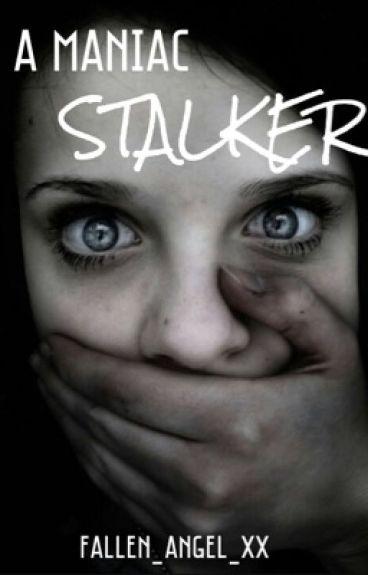 A Maniac Stalker    Harry Styles