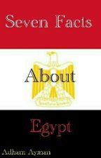 Seven Facts about Egypt by AdhamAyman788