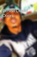 Behind Closed Doors by amia27