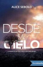 Desde mi cielo (Alice sebold) by bibijunior12