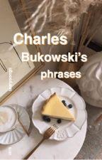 Charles Bukowski's phrases; afi {completa} by artslukey