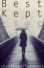 Best Kept Lies by ohyeahnearlyforgot