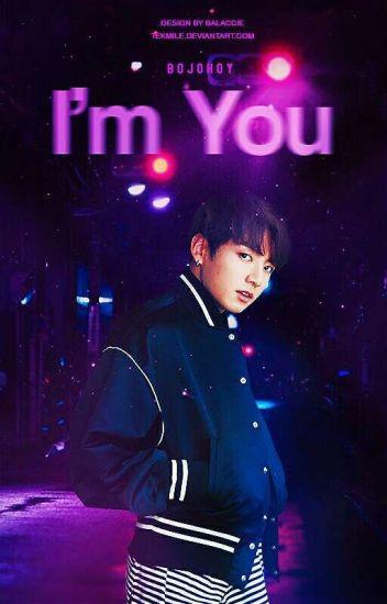 I'm, You •Jungkook•