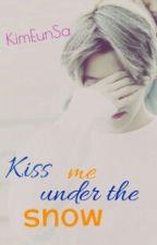 Kiss Me Under The Snow|Byun Baek Hyun by KimEunSa