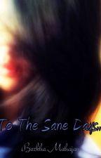 To The Sane Days... by LostBuddy