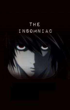 The Insomniac (L x reader) by clean-freak-heichou