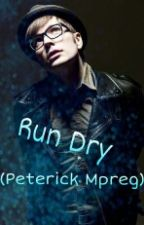 Run Dry (Peterick Mpreg) by ixel631