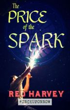 The Price of the Spark (#OnceUponNow) by Red_Harvey