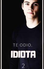 Te Odio, IDIOTA #2 by EliminatesPain13