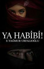 Ya Habibi!/ Bir Arap Masalı / Kitap Oldu by sahmeran_
