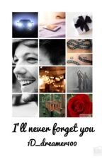 I'll Never Forget You || Louis Tomlinson by 1D_dreamer100