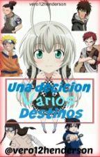 Una decisión varios destinos (Los chicos de Naruto y tu) (Edición) by vero12henderson