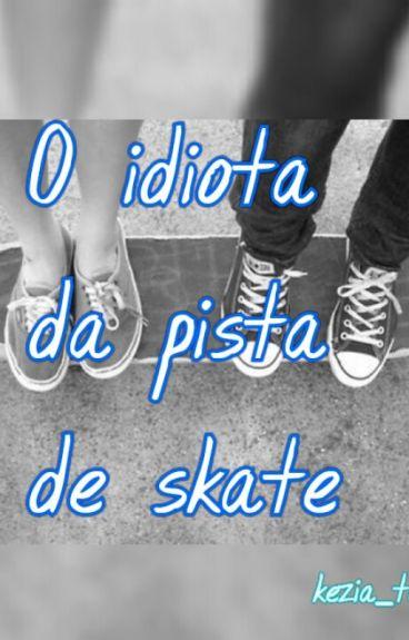 O idiota da pista de skate