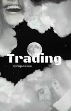 Trading [Z.M] by hoyagyotae