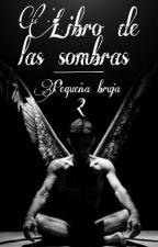 Libro de las sombras. Parte II by PequenaBruja