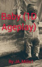 Baby (1D Ageplay)  //REWRITING// by JA_Mills1