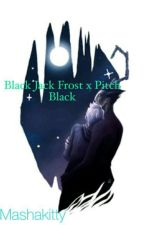 Black Jack Frost x Pitch Black by Mashakitty