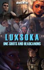 LUXSOKA One-shots And Headcanons by shanSWfan