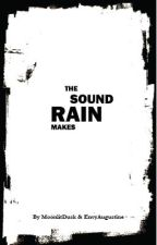The Sound Rain Makes - ROWS by EnvyAugustine