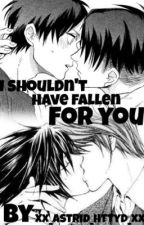 I shouldn't have fallen for you by addicted_to_ereri