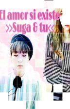 El Amor si existe...     (Suga y Tu) by KrissdeSuga