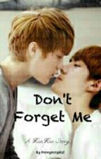 [HunHan] Don't Forget Me by AnneyeongxELF
