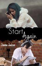 Start Again (Ruby Rose y tú) by blue_meh