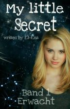 My little Secret Band 1 Erwacht #WritterFantasy by El--Ena